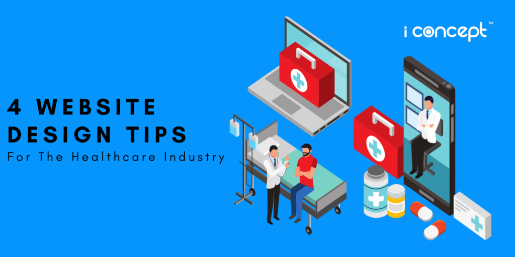 4 Website Design Tips For The Healthcare Industry