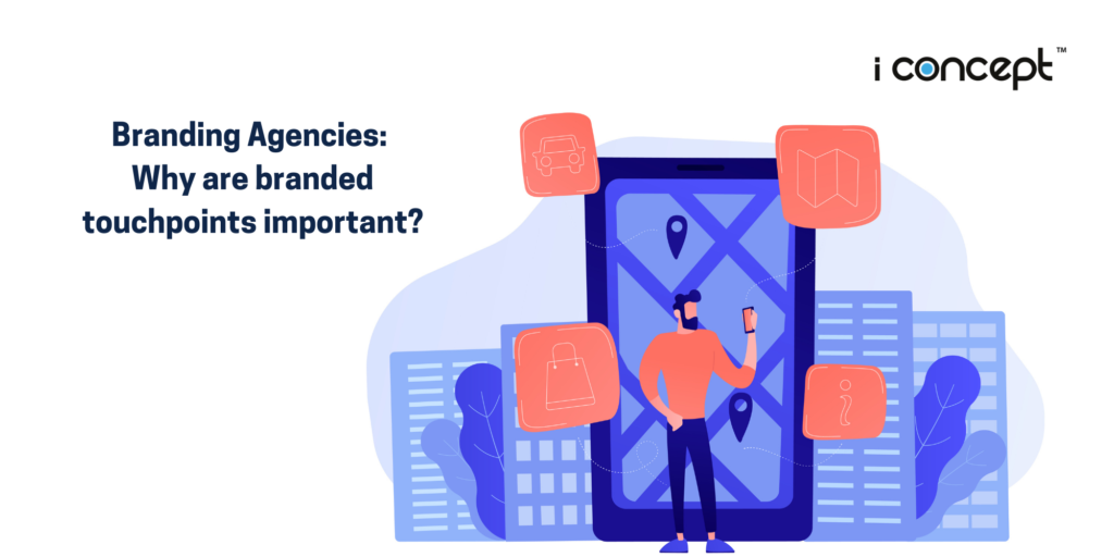 Branding Agencies Singapore: brand touchpoints and branded interactions