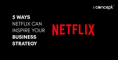 E-Commerce in Singapore: 5 Ways Netflix Can Inspire Your Business Strategy