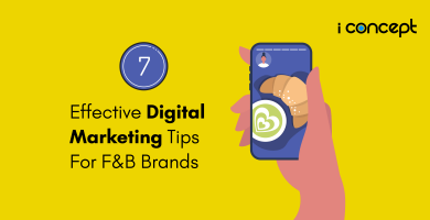 Digital Marketing in Singapore: 7 Effective Tips for F&B Brands